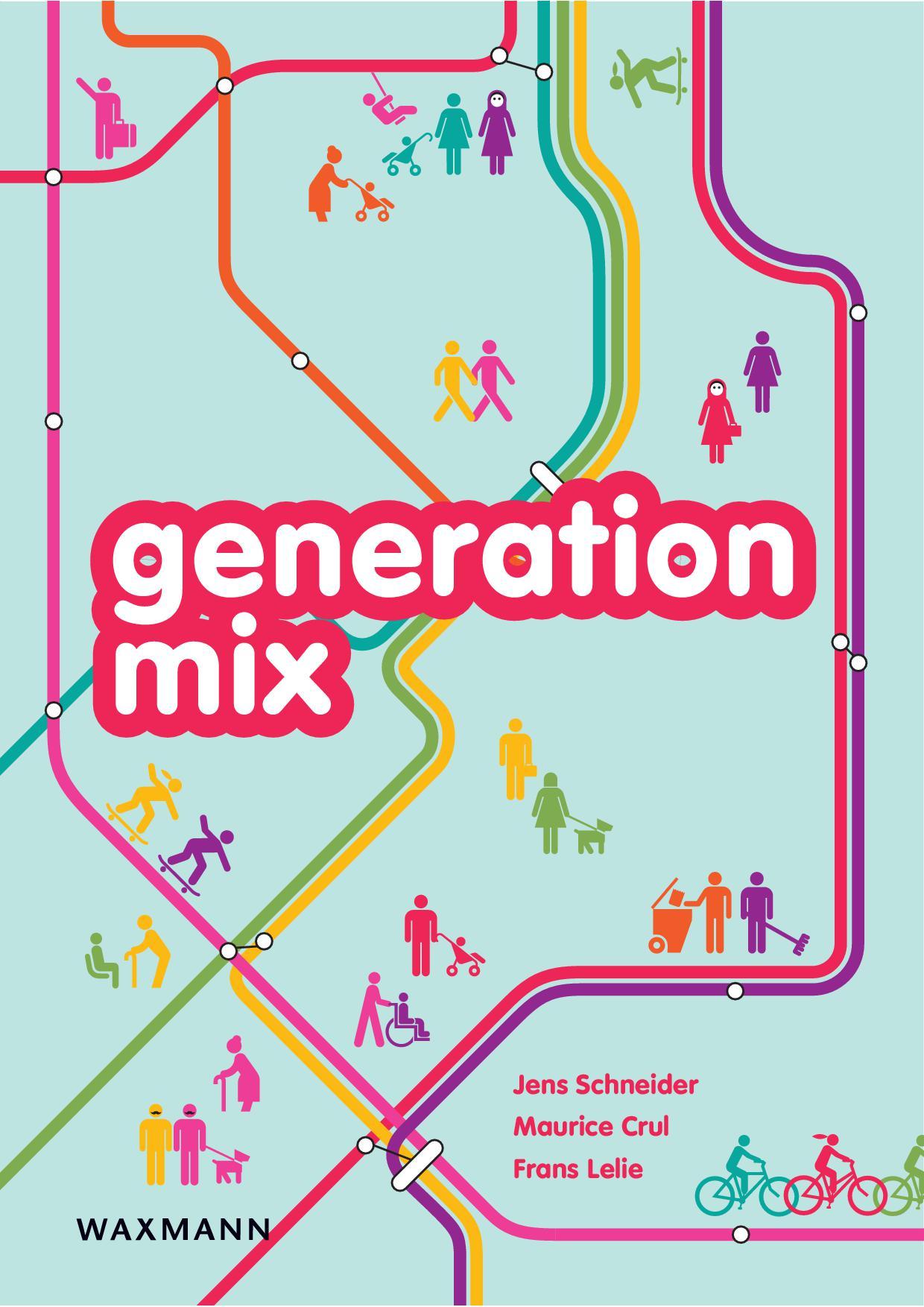 Generation Mix. Die superdiverse Zukunft unserer Städte und was wir daraus machen
